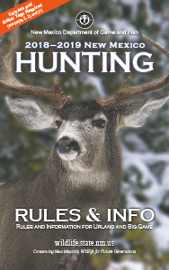 New Mexico Game and Fish 2018-2019 Hunting Rules & Info Proclamation Booklet (in print and PDF) for Upland and Big Game
